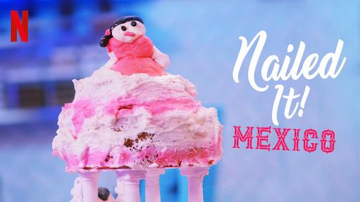 Nailed It! Mexico