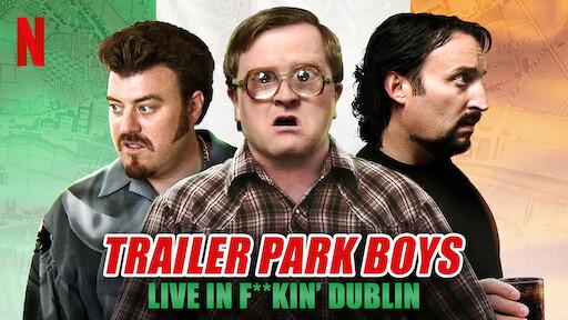 Trailer Park Boys Live In F**kin' Dublin