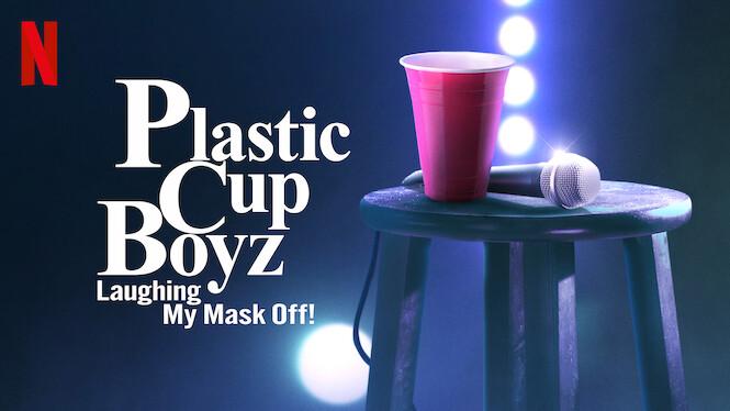Plastic Cup Boyz: Laughing My Mask Off! on Netflix USA
