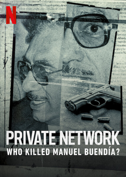 Private Network: Who Killed Manuel Buendía? on Netflix USA