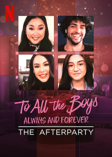 To All the Boys: Always and Forever - The Afterparty on Netflix USA