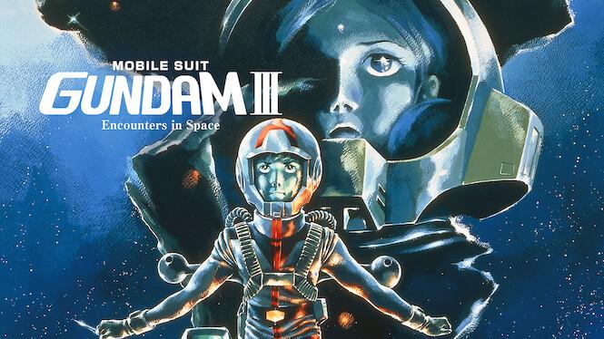 Mobile Suit Gundam III: Encounters in Space on Netflix USA