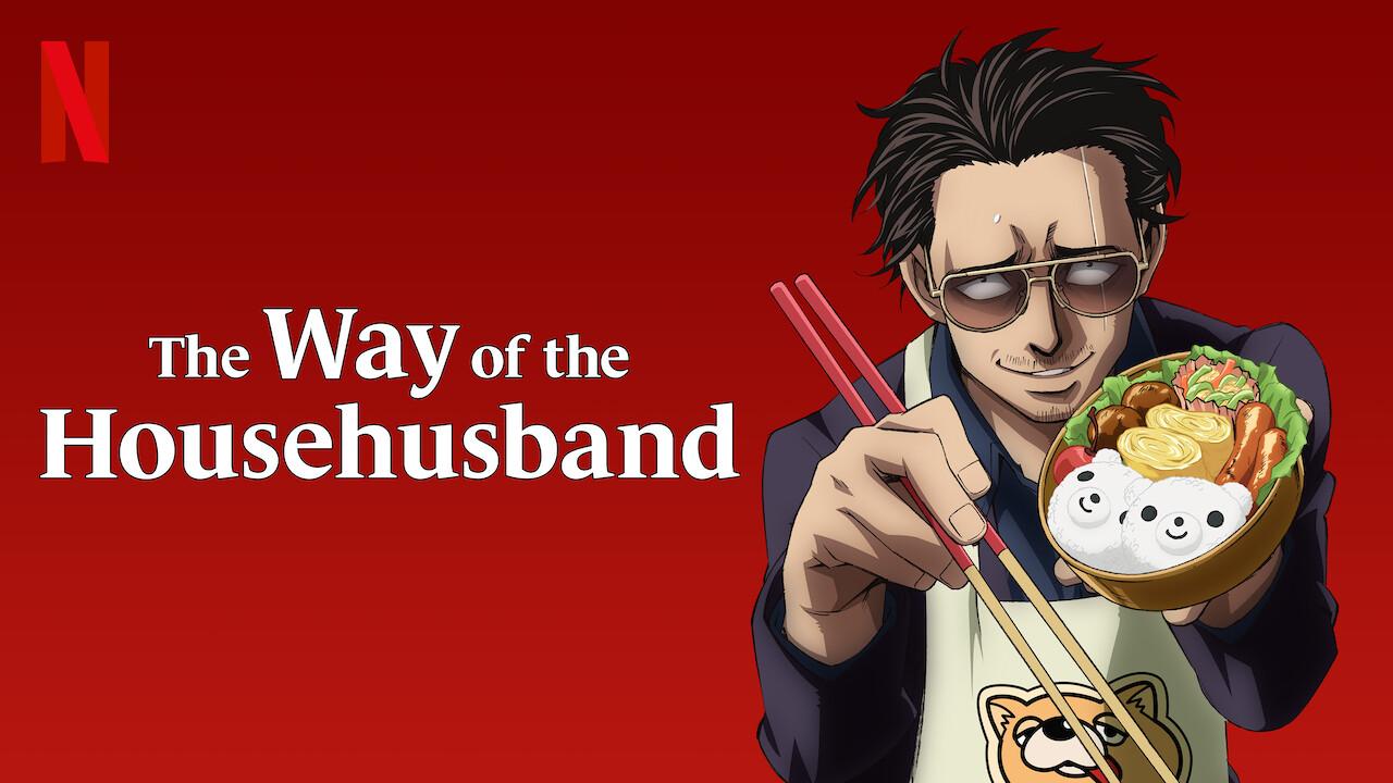The Way of the Househusband on Netflix USA