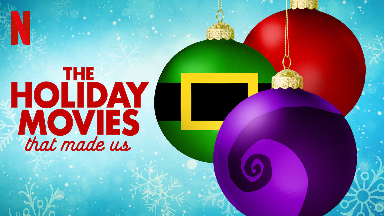 The Holiday Movies That Made Us on Netflix USA