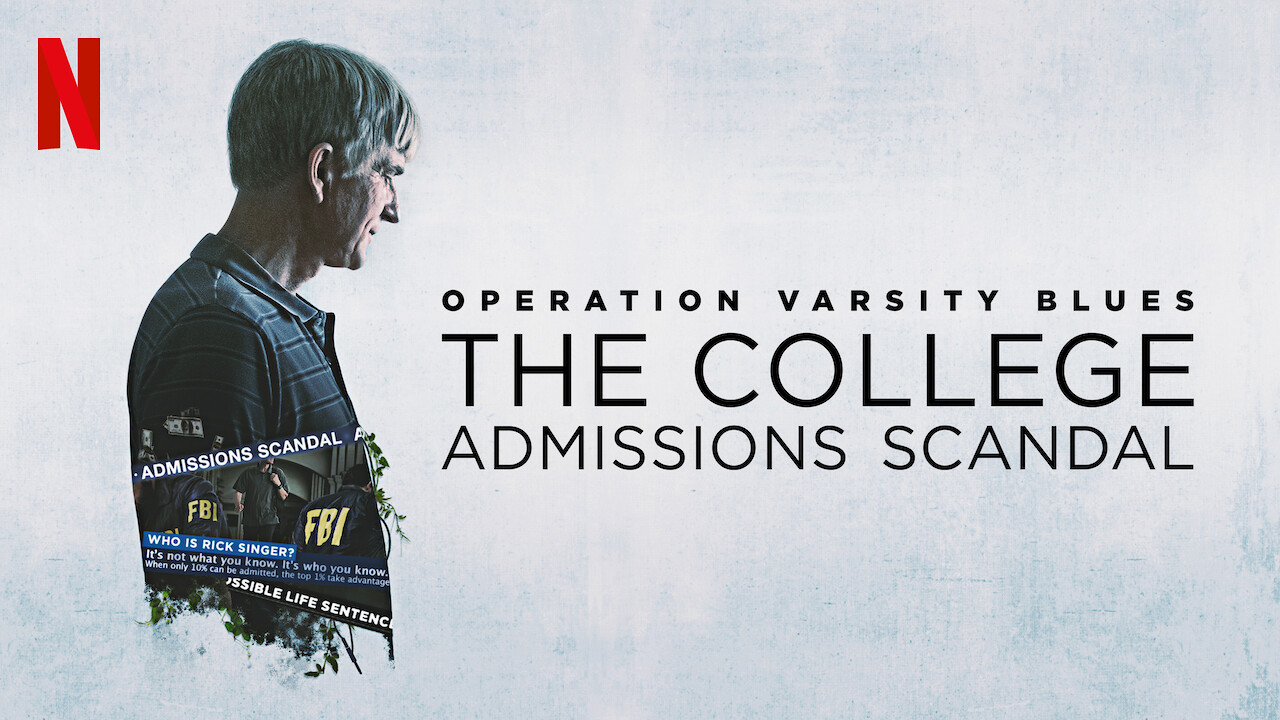Operation Varsity Blues: The College Admissions Scandal (2021) on Netflix  USA :: New On Netflix USA - Times News Express
