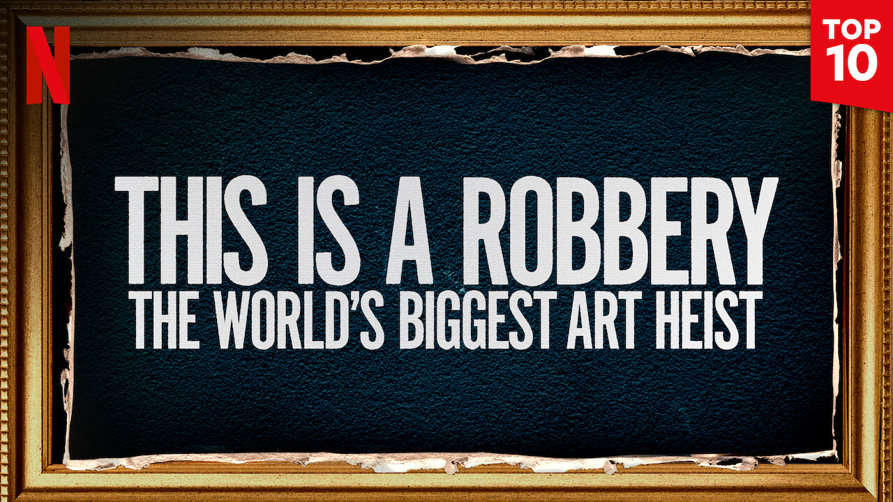 This Is a Robbery: The World's Biggest Art Heist on Netflix USA