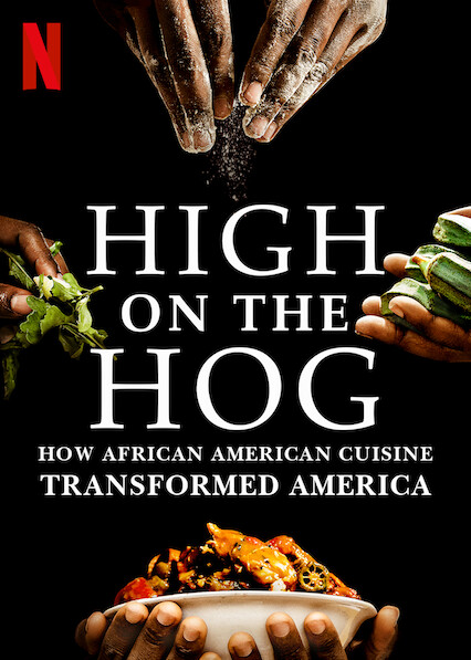 High on the Hog: How African American Cuisine Transformed America on Netflix USA