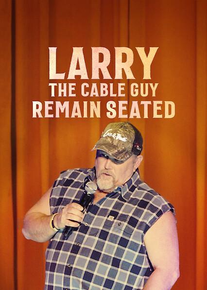 Larry the Cable Guy: Restez assis sur Netflix USA