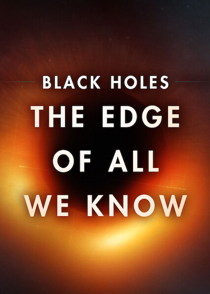 Black Holes   The Edge of All We Know