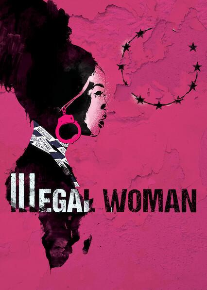 Illegal Woman on Netflix USA