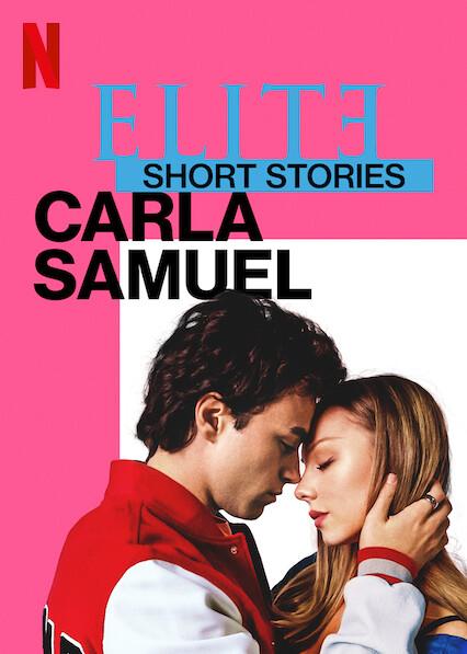 Elite Short Stories: Carla Samuel on Netflix USA