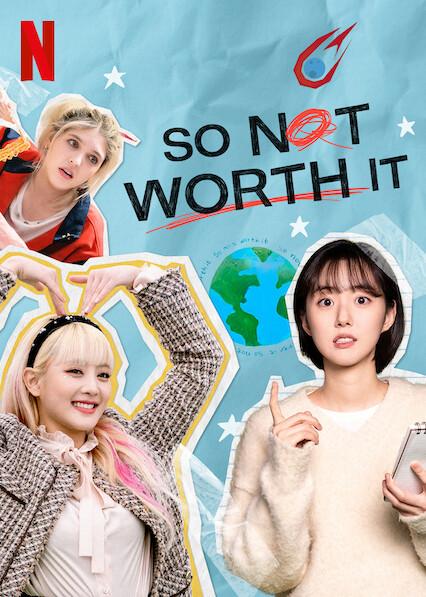 So Not Worth It on Netflix USA