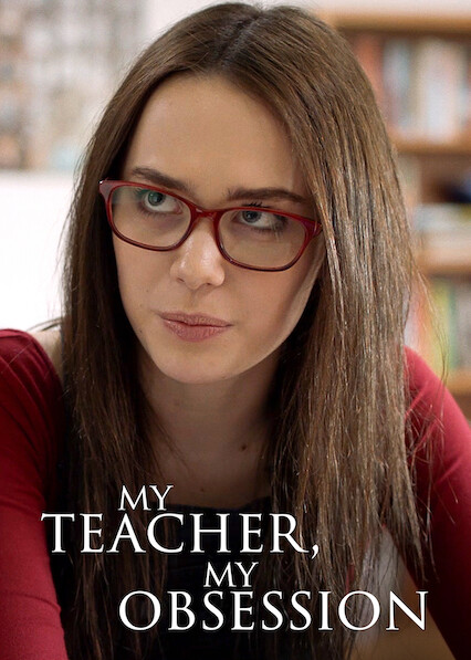 My Teacher, My Obsession on Netflix USA
