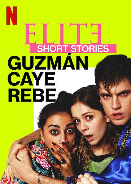 Elite Short Stories: Guzmán Caye Rebe on Netflix USA