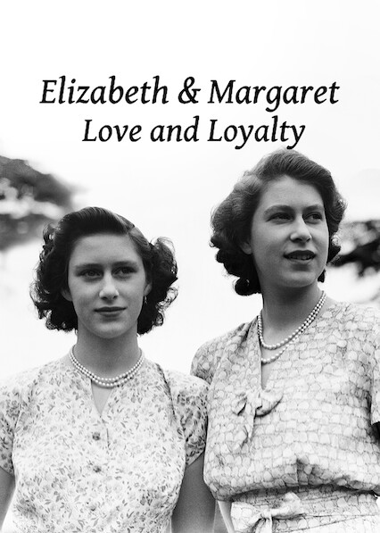 Elizabeth and Margaret: Love and Loyalty
