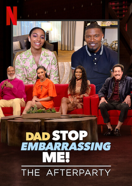 Dad Stop Embarrassing Me - The Afterparty on Netflix USA