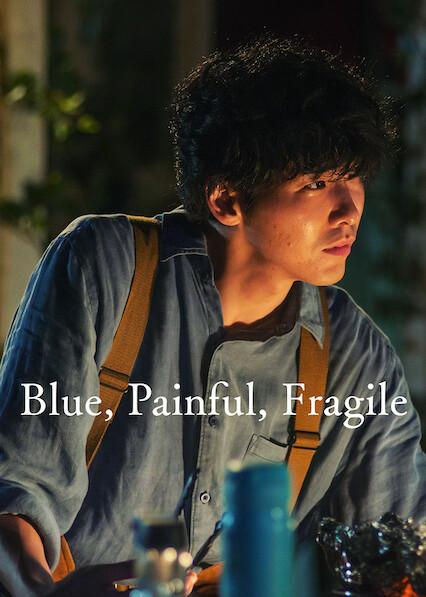 Blue, Painful, Fragile on Netflix USA