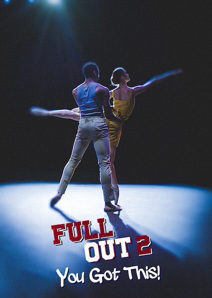 Full Out 2: You Got This! on Netflix USA