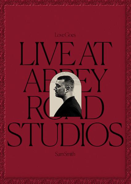 Sam Smith: Love Goes - Live at Abbey Road Studios on Netflix USA